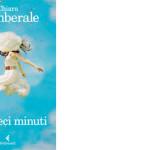 Libri. Per dieci minuti, Chiara Gamberale.